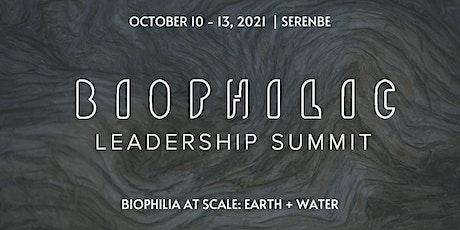 2021 Biophilic Leadership Summit tickets