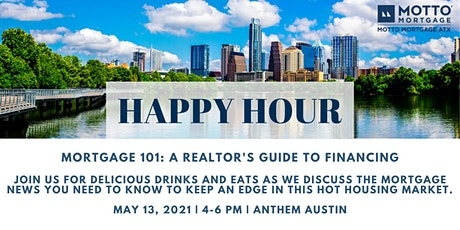 Happy Hour:  Mortgage 101: Realtors Guide to Financing tickets