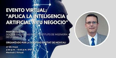 "Mexicali | Virtual: ""Aplica la Inteligencia Artificial a tu Negocio"" boletos"
