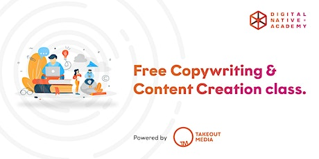 FREE COPY WRITING AND CONTENT CREATION CLASS. tickets