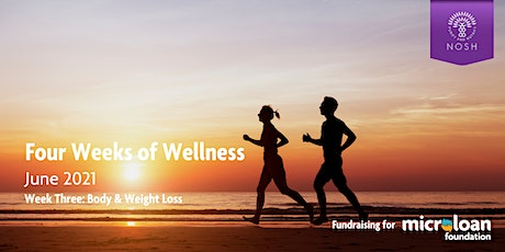 Four weeks of Wellness - Body and Weight loss tickets