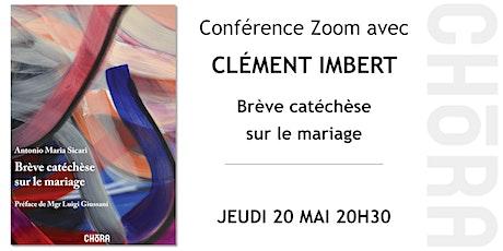 Conférence avec Clément Imbert - Brève catéchèse sur le mariage billets