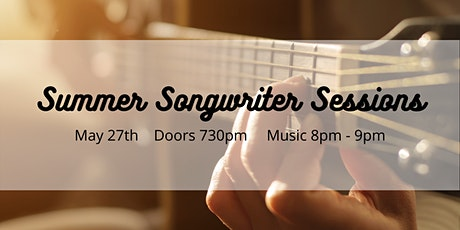 Summer Songwritier Sessions - May 27th tickets