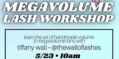 MEGAVOLUME Lash Workshop! tickets