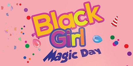 Black Girl Magic Day 5PM-6PM  Appearance Time tickets