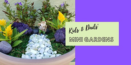 Kids and Dads Mini Garden Workshop - 10am Session tickets