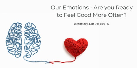 Our Emotions - Are you Ready to Feel Good More Often? tickets