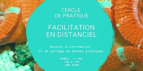 """Cercle de pratique """"Facilitation en distanciel"""" billets"""