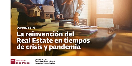 Webinario> La reinvención del Real Estate en tiempos de crisis y pandemia tickets