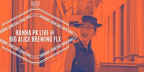 Hanna PK live at Big aLICe Brewing FLX tickets