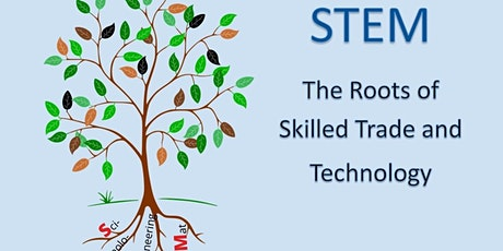 STEM: The Roots of Skilled Trade and Technology (Learning Centre 1) tickets