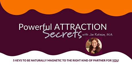 """Powerful Attraction Secrets"" FREE Masterclass for Conscious Single Women tickets"