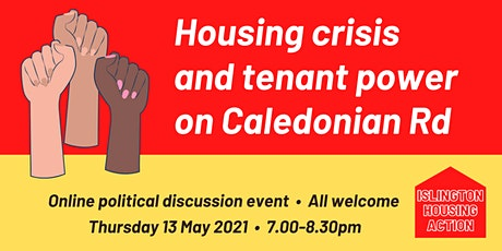 Housing crisis and tenant power on  Caledonian Road tickets