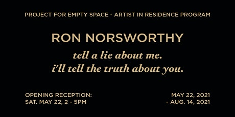 Opening Reception: Tell a lie about me. I'll tell the truth about you. tickets