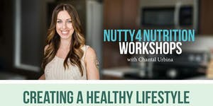 Nutty4Nutrition Workshops: Creating a Healthy Lifestyle