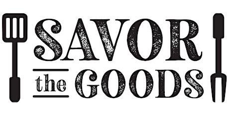 Savor the Goods with Tyler Frazer tickets