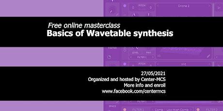 Free online masterclass basic Wavetable synthesis entradas