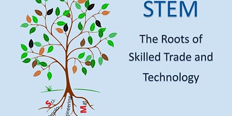 STEM: The Roots of Skilled Trade and Technology (Learning Centre 4) tickets