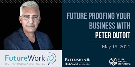 Future Proofing Your Business - Peter DuToit - FutureWork IQ tickets