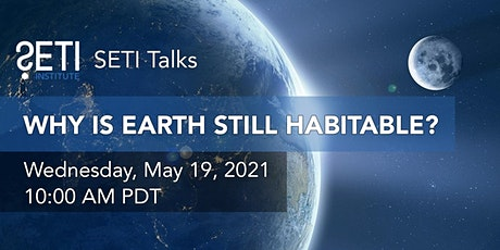 SETI Talks: Why is Earth Still Habitable? tickets