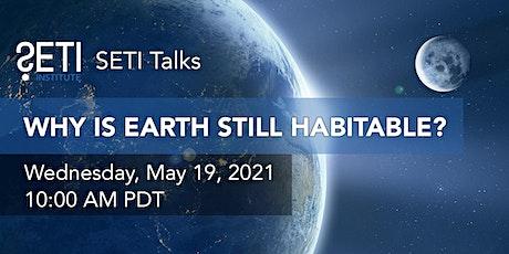 SETI Talks: Why is Earth Still Habitable? entradas