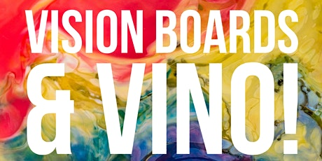 Visionboards & Vino! tickets