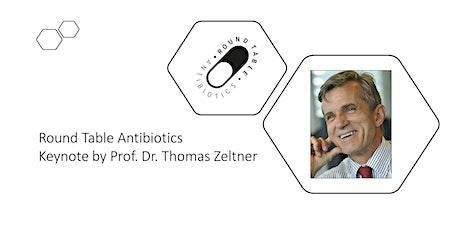 Round Table Antibiotics 2021 - Keynote by Prof. Dr. Thomas Zeltner tickets