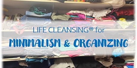 LIFE CLEANSING for Minimalism & Organizing biglietti