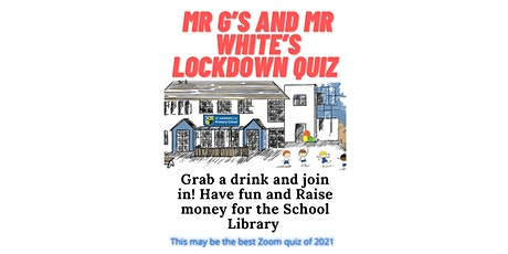 Mr G's End of Pub Lockdown Zoom Quiz with Mr WHITE!   (Adults only) tickets