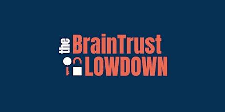 BrainTrust Lowdown - July tickets
