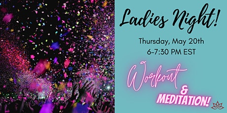 Ladies Night- Workout + Meditation tickets