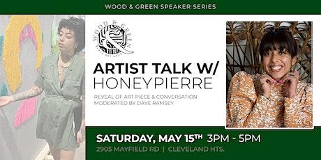 Wood & Green : Artist Talk w/ Honey Pierre tickets