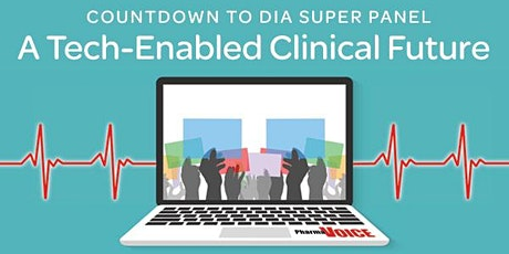 Countdown to DIA - Super Panel - A Tech-Enabled Clinical Future tickets