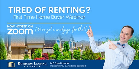 Tired of Renting?  First Time Home Buyers Webinar tickets