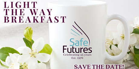 Safe Futures  - Light The Way Breakfast tickets