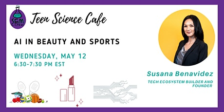 Teen Science Cafe: Artificial Intelligence in Beauty and Sports ingressos