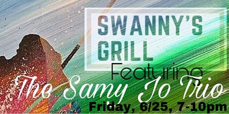 The Samy Jo Trio @ Swanny's Grill tickets