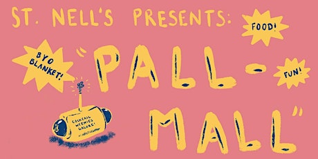St. Nell's Presents: PALL MALL! tickets