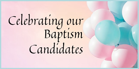 Outdoor Celebration of New Baptism Candidates tickets