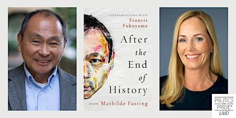 P&P Live! Francis Fukuyama & Mathilde Fasting | AFTER THE END OF HISTORY ingressos