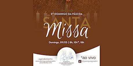 6º Domingo da páscoa | Santa Missa, Sábado, 19h ingressos