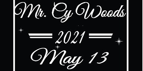 MR. CY WOODS 2021 tickets