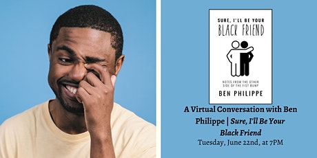 A Virtual Conversation with Ben Philippe | Sure, I'll Be Your Black Friend tickets