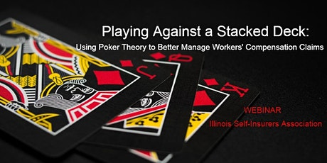 The Stacked Deck:  Using Poker Theory to Better Manage Workers' Comp Claims tickets