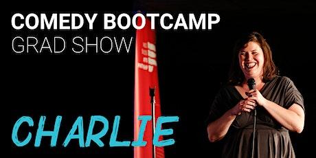 Comedy Bootcamp Charlie Grad Show tickets