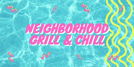 FREE Neighborhood Grill & Chill at LPCC tickets