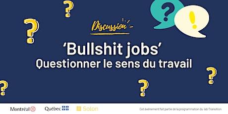 'Bullshit jobs' : questionner le sens du travail billets