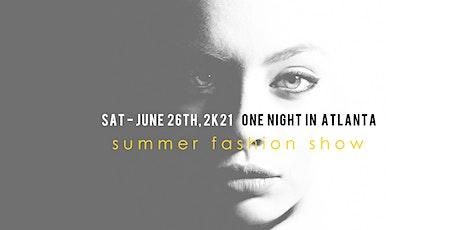 ONE NIGHT IN ATLANTA: 2k21 Summer Fashion Show & Mixer tickets