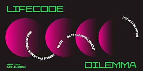 Lifecode Dilemma - A journey into genetic reproduction tickets