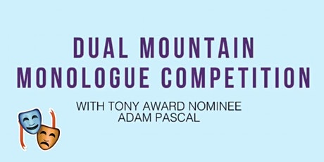 MONOLOGUE COMPETITION WITH ADAM PASCAL tickets